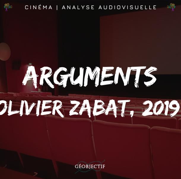 Analyse d'Arguments, un film de Olivier Zabat (2019)